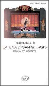 La iena di San Giorgio. Tragedia per marionette - Guido Ceronetti - copertina