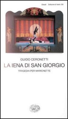 Radiospeed.it La iena di San Giorgio. Tragedia per marionette Image