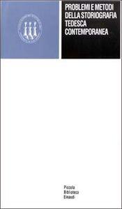 Foto Cover di Problemi e metodi della storiografia tedesca contemporanea, Libro di  edito da Einaudi