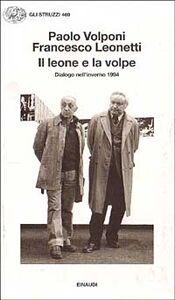 Libro Il leone e la volpe. Dialogo nell'inverno 1994 Paolo Volponi , Francesco Leonetti