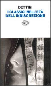 I classici dell'età dell'indiscrezione - Maurizio Bettini - copertina