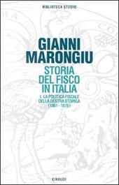 Storia del fisco in Italia. Vol. 1: La politica fiscale della Destra storica (1861-1876).