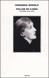Falce di luna. Lettere 1932-1935 - Virginia Woolf - copertina