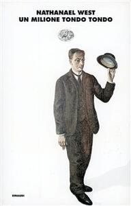 Un milione tondo tondo - Nathanael West - copertina