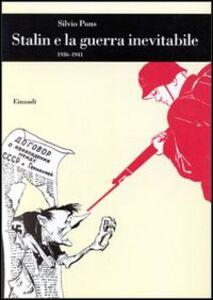 Libro Stalin e la guerra inevitabile (1936-1941) Silvio Pons