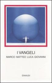 I vangeli. Marco Matteo Luca Giovanni. Testo greco a fronte