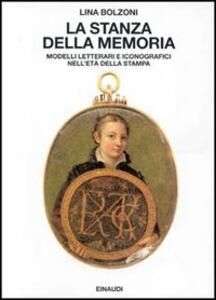 La stanza della memoria. Modelli letterali e iconografici nell'età della stampa - Lina Bolzoni - copertina