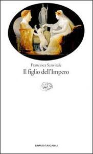 Il figlio dell'impero - Francesca Sanvitale - copertina