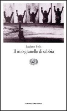 Il mio granello di sabbia - Luciano Bolis - copertina