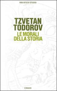 Le morali della storia - Tzvetan Todorov - copertina