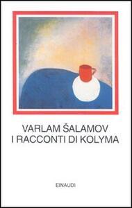 I racconti di Kolyma - Varlam Salamov - copertina