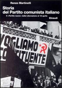 Storia del Partito Comunista Italiano. Vol. 6: Il «Partito nuovo» dalla liberazione al 18 aprile. - Renzo Martinelli - copertina