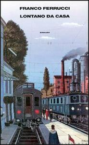 Lontano da casa - Franco Ferrucci - copertina