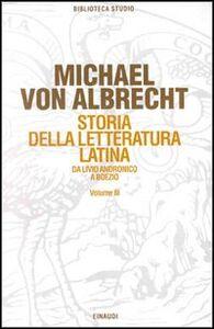 Libro Storia della letteratura latina. Vol. 3: Letteratura della media e tarda età imperiale. Michael von Albrecht