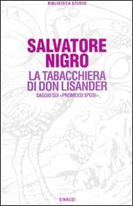 La tabacchiera di don Lisander. Saggio sui «Promessi sposi» - Salvatore Silvano Nigro - copertina