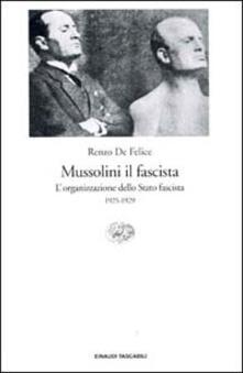 Mussolini il fascista. Vol. 2: organizzazione dello Stato fascista (1925-1929), L'. - Renzo De Felice - copertina