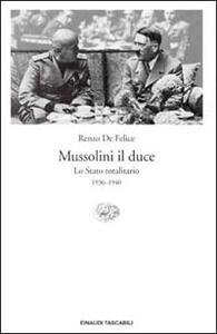 Mussolini il duce. Lo Stato totalitario (1936-1940) - Renzo De Felice - copertina