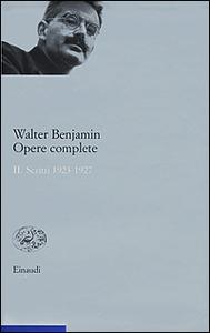 Libro Opere complete. Vol. 2: Scritti 1923-1927. Walter Benjamin