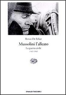 Mussolini l'alleato. Vol. 1\2: Italia in guerra (1940-1943). Crisi e agonia del regime, L'. - Renzo De Felice - copertina