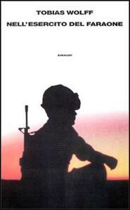 Nell'esercito del faraone. Ricordi della guerra perduta - Tobias Wolff - copertina