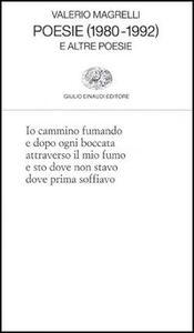 Foto Cover di Poesie (1980-1992) e altre poesie, Libro di Valerio Magrelli, edito da Einaudi