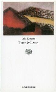 Libro Tetto murato Lalla Romano