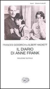 Libro Il diario di Anne Frank. Riduzione teatrale Frances Goodrich , Albert Hackett