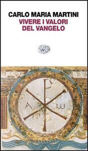 Vivere i valori del vangelo - Carlo Maria Martini - copertina