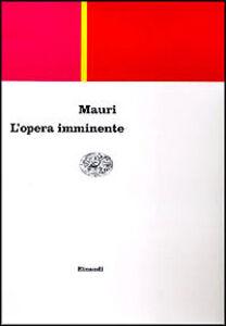Libro L' opera imminente Paolo Mauri