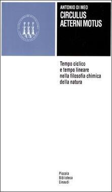 Ristorantezintonio.it Circulus aeterni motus. Tempo ciclico e tempo lineare nella filosofia chimica della natura Image