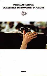 La lettrice di romanzi d'amore - Pearl Abraham - copertina