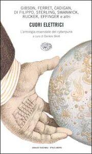 Foto Cover di Cuori elettrici. L'antologia essenziale del cyberpunk, Libro di AA.VV edito da Einaudi