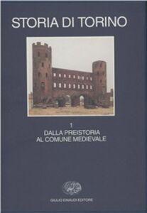 Libro Storia di Torino. Vol. 1: Dalla preistoria al comune medievale.