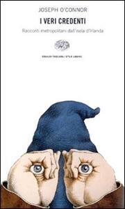 I veri credenti - Joseph O'Connor - copertina