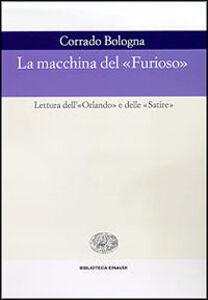 Libro La macchina del «Furioso». Lettura dell'«Orlando» e delle «Satire» Corrado Bologna