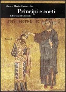 Principi e corti nel XII secolo - Glauco Maria Cantarella - copertina