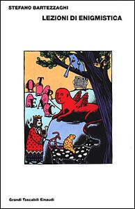 Lezioni di enigmistica - Stefano Bartezzaghi - copertina