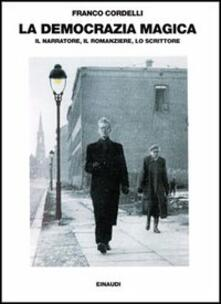 La democrazia magica. Il narratore, il romanziere, lo scrittore.pdf