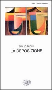 Libro La deposizione Emilio Tadini
