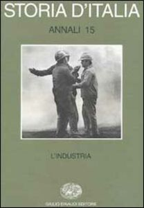 Libro Storia d'Italia. Annali. Vol. 15: L'Industria.