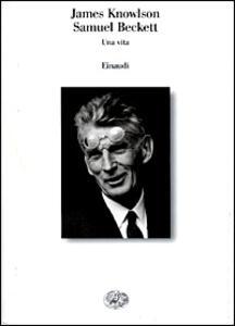 Samuel Beckett. Una vita - James Knowlson - copertina