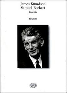 Libro Samuel Beckett. Una vita James Knowlson