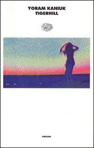 Tigerhill - Yoram Kaniuk - copertina