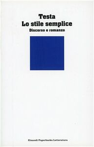 Libro Lo stile semplice. Discorso e romanzo Enrico Testa