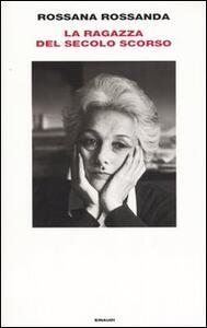 La ragazza del secolo scorso - Rossana Rossanda - copertina