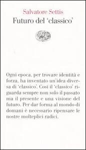 Futuro del «classico» - Salvatore Settis - copertina
