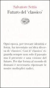Libro Futuro del «classico» Salvatore Settis