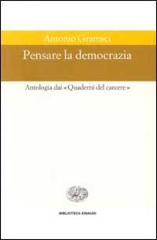 Listadelpopolo.it Pensare la democrazia. Antologia dai «Quaderni del carcere» Image