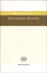 Libro Sul concetto di storia Walter Benjamin