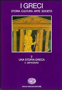 Libro I greci. Storia, cultura, arte, società. Vol. 2\2: Una storia greca. Definizione.